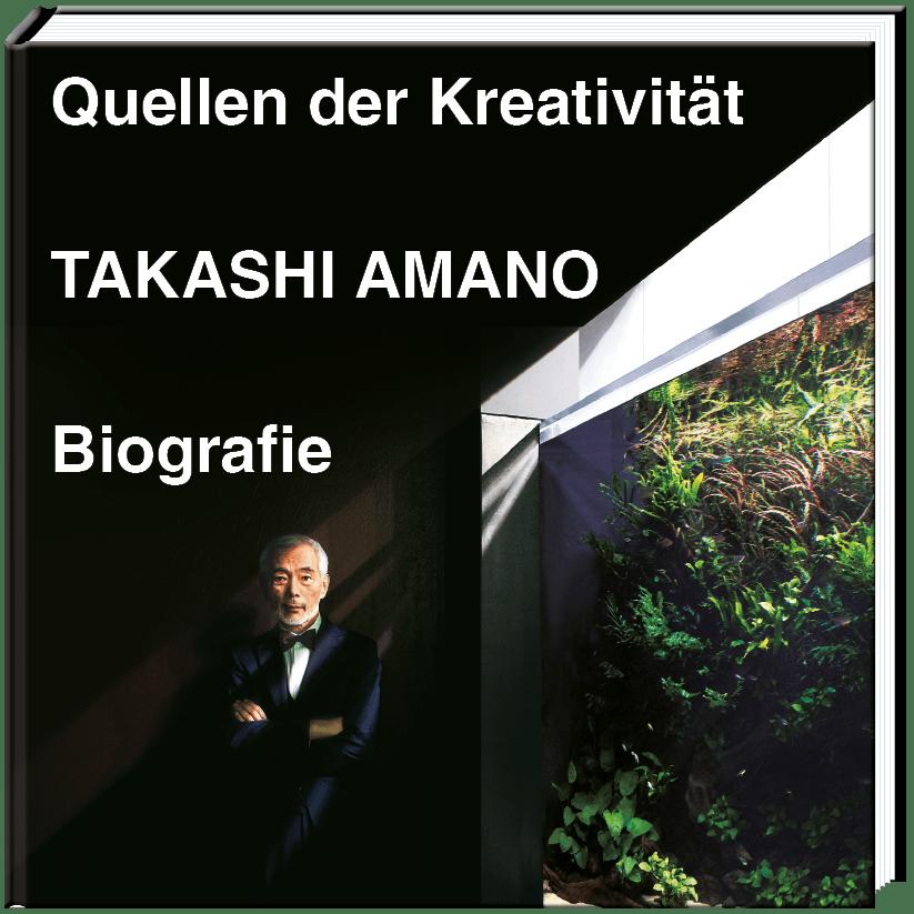 Quellen der Kreativität - Takashi Amano Quelle: Dähne Verlag