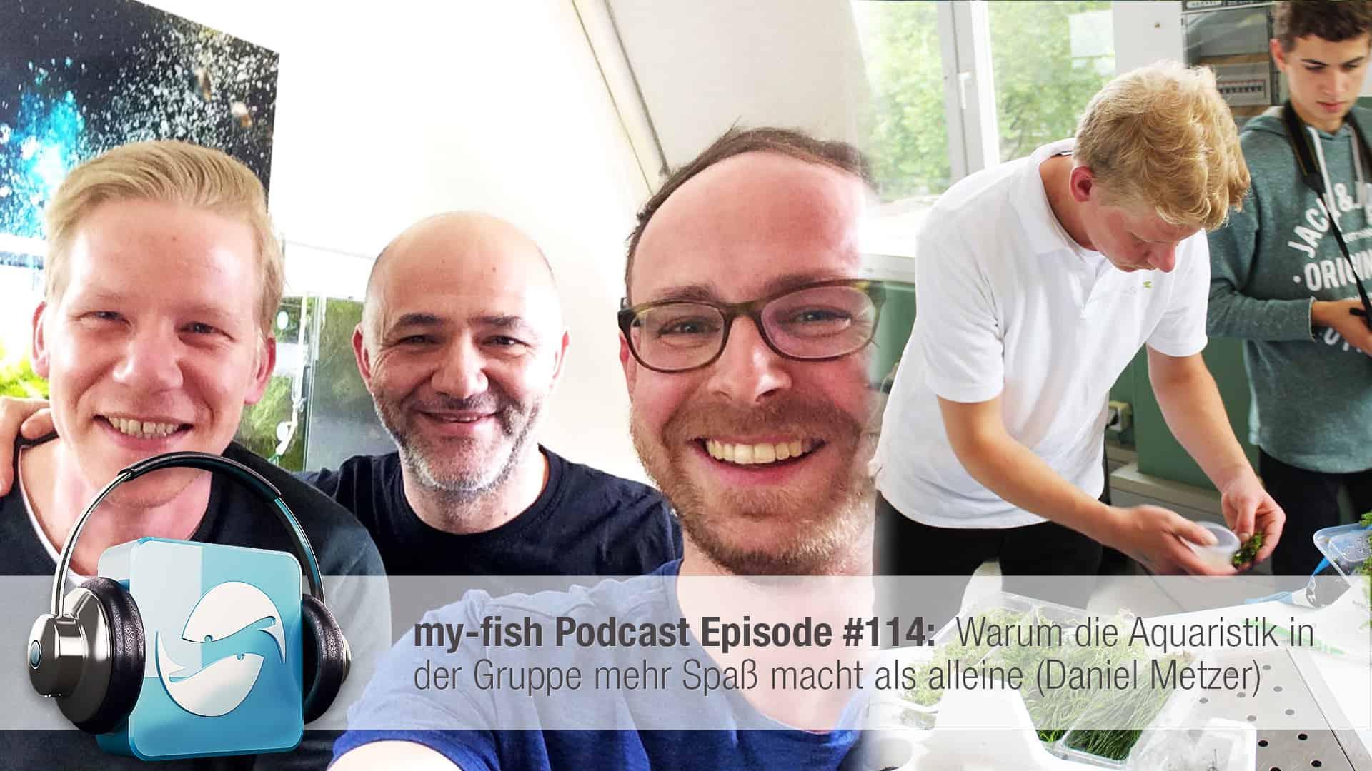 Podcast Episode #114: Warum die Aquaristik in der Gruppe mehr Spaß macht als alleine (Daniel Metzer) 1