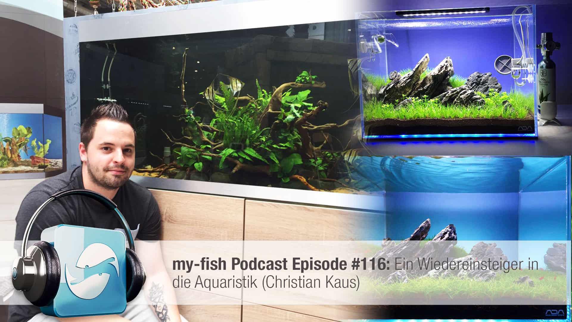Podcast Episode #116: Ein Wiedereinsteiger in die Aquaristik (Christian Kaus) 1