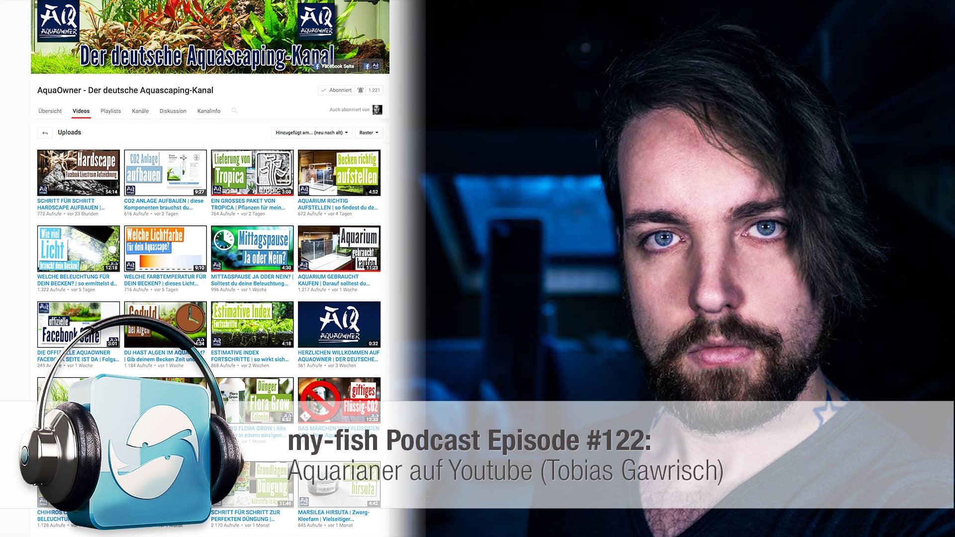 Podcast Episode #122: Aquarianer auf Youtube (Tobias Gawrisch) 1