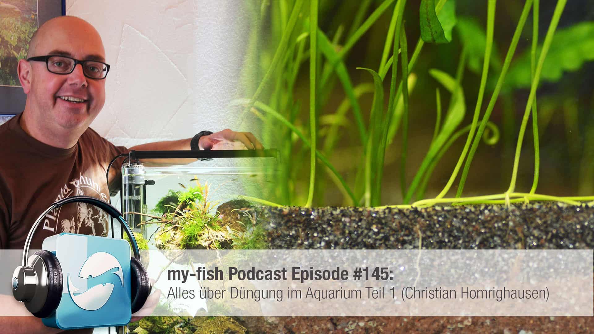 Podcast Episode #145: Alles über Düngung im Aquarium Teil 1 (Christian Homrighausen) 1