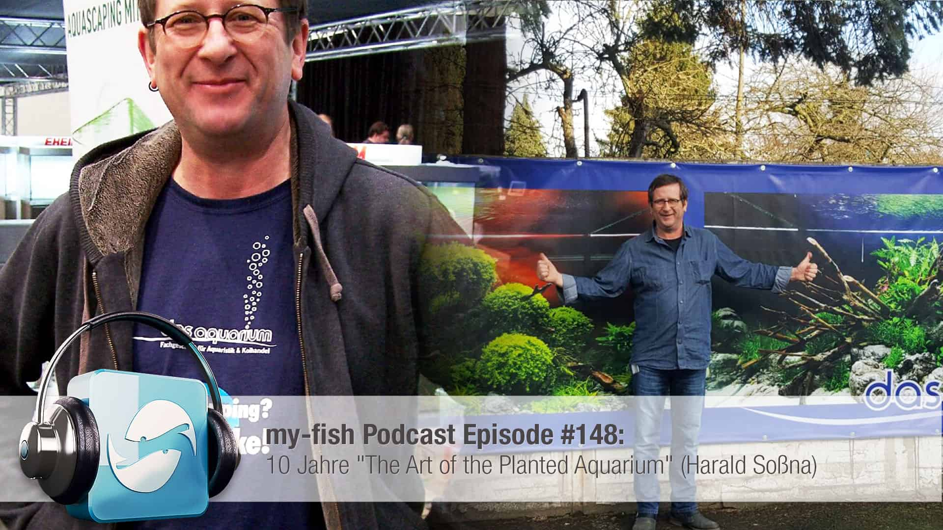 """Podcast Episode #148: 10 Jahre """"The Art of the Planted Aquarium (Harald Soßna) 1"""