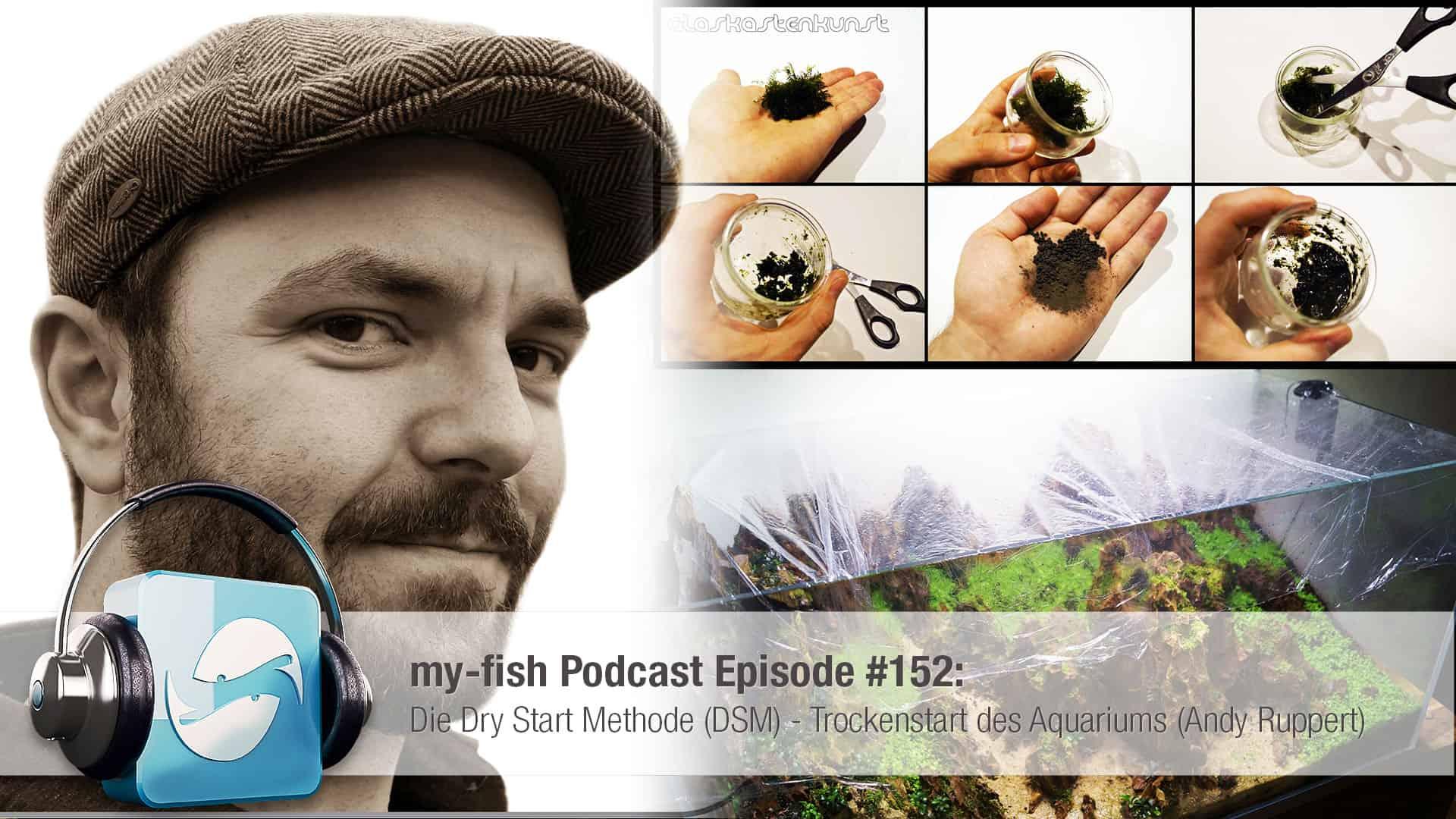 Podcast Episode #152: Die Dry Start Methode (DSM) - Trockenstart des Aquariums (Andy Ruppert) 1