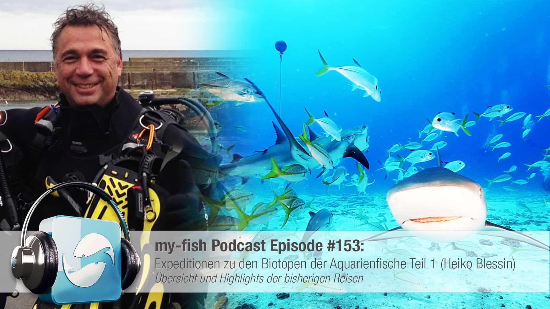 Podcast Episode #153: Expeditionen zu den Biotopen der Aquarienfische Teil 1 (Heiko Blessin) 1