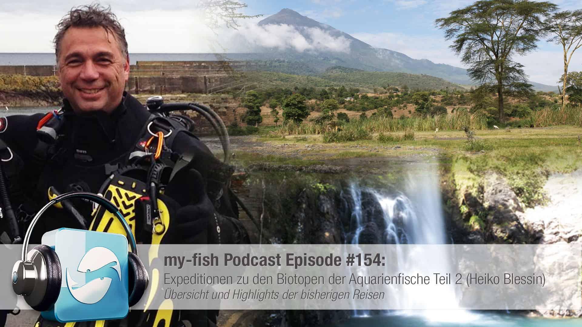 Podcast Episode #154: Expeditionen zu den Biotopen der Aquarienfische Teil 2 (Heiko Blessin) 1