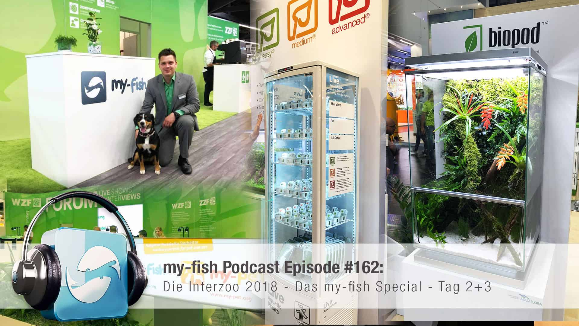 Podcast Episode #162: Die Interzoo 2018 - Das my-fish Special - Tag 2+3 1