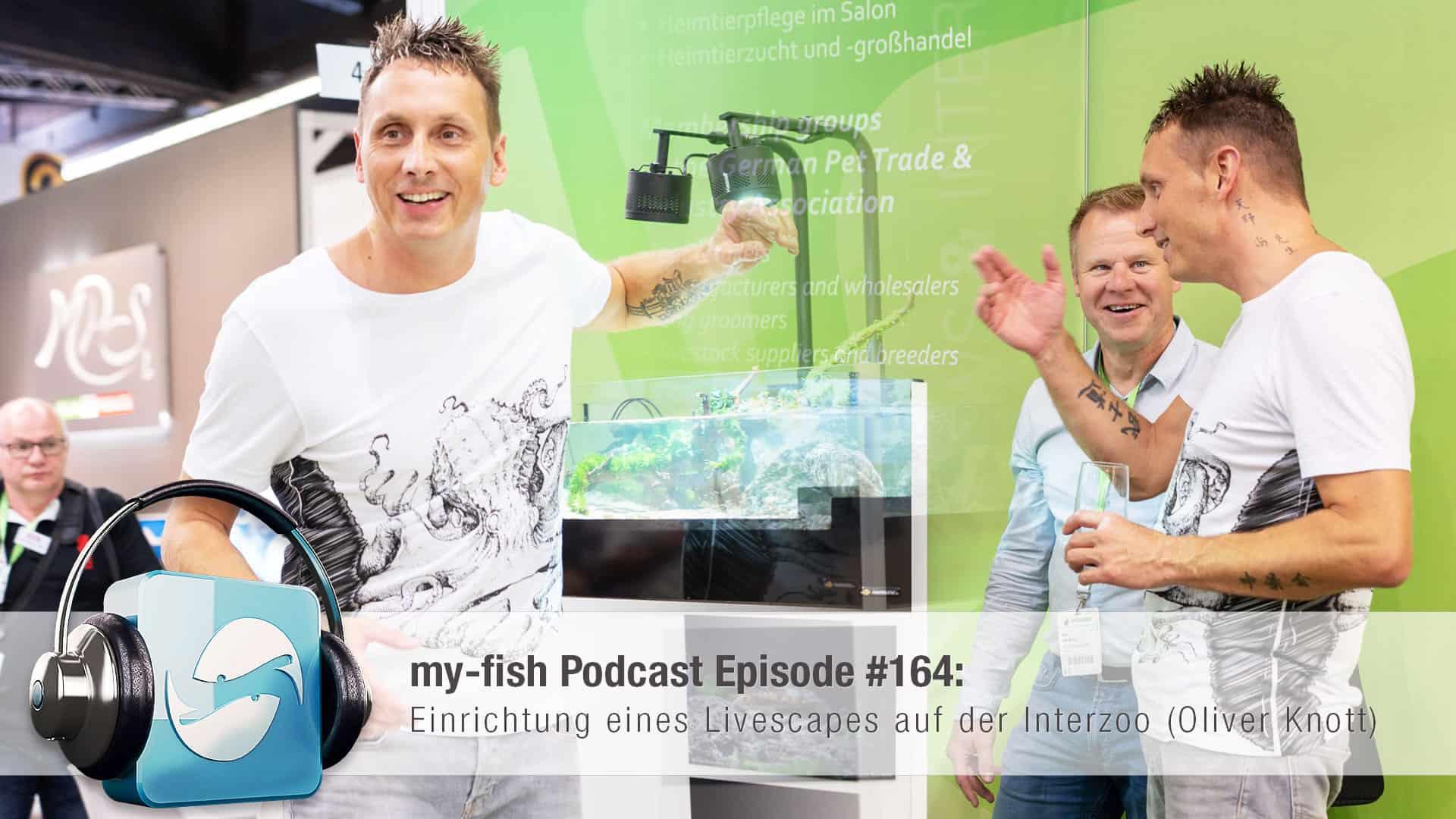 Podcast Episode #164: Einrichtung eines Livescapes auf der Interzoo (Oliver Knott) 1