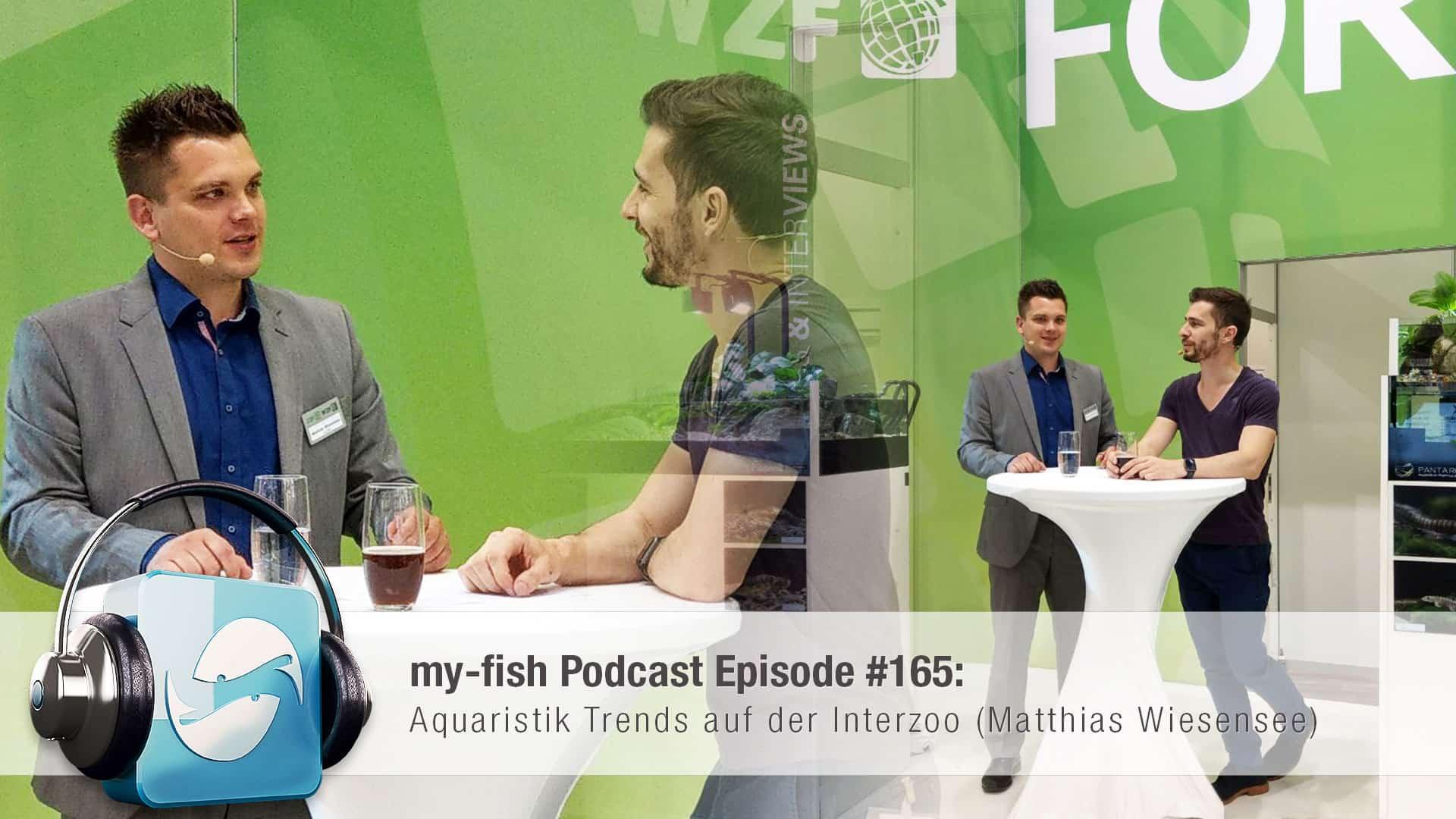 Podcast Episode #165: Aquaristik Trends auf der Interzoo (Matthias Wiesensee) 1