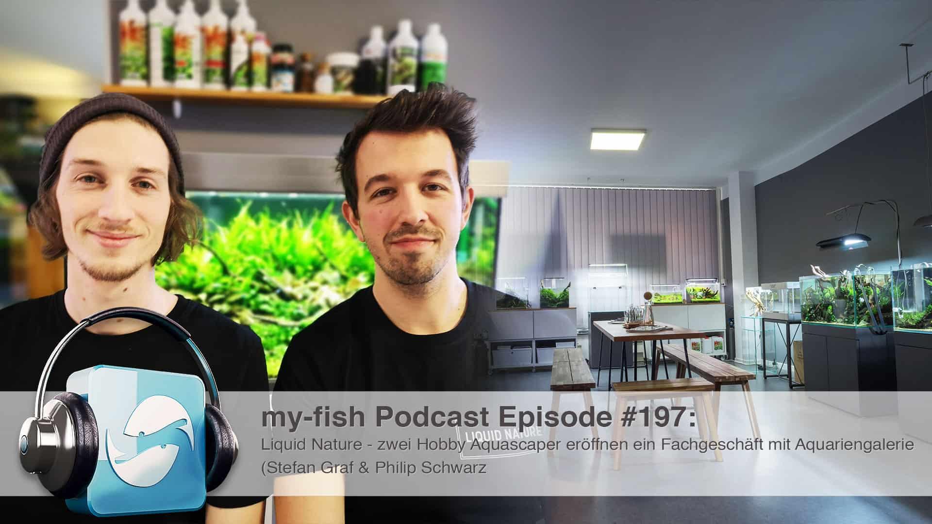 Podcast Episode #197: Liquid Nature - zwei Hobby Aquascaper eröffnen ein Fachgeschäft mit Aquariengalerie (Stefan Graf & Philip Schwarz) 1