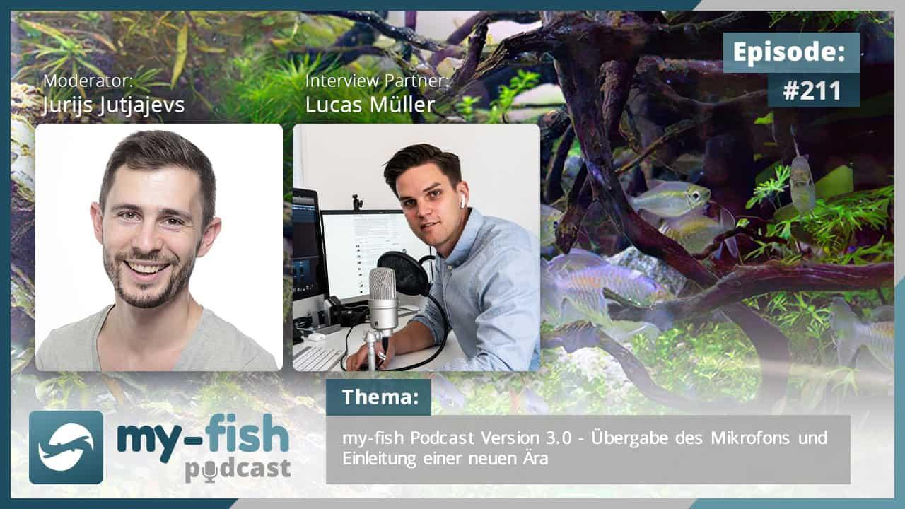 211: my-fish Podcast Version 3.0 - Übergabe des Mikrofons und Einleitung einer neuen Ära (Lucas Müller) 1