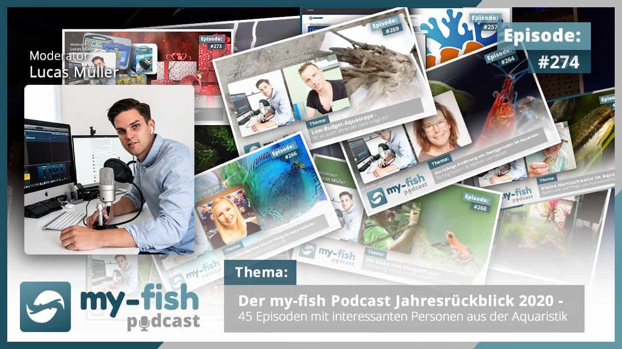 274: Der my-fish Podcast Jahresrückblick 2020 - 45 Episoden mit interessanten Personen aus der Aquaristik 1