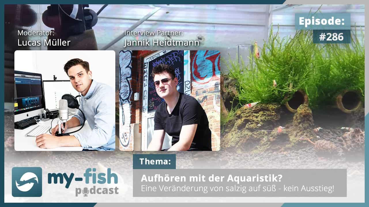 Podcast Episode #286: Aufhören mit der Aquaristik? Eine Veränderung von salzig auf süß - kein Ausstieg! (Jannik Heidtmann)