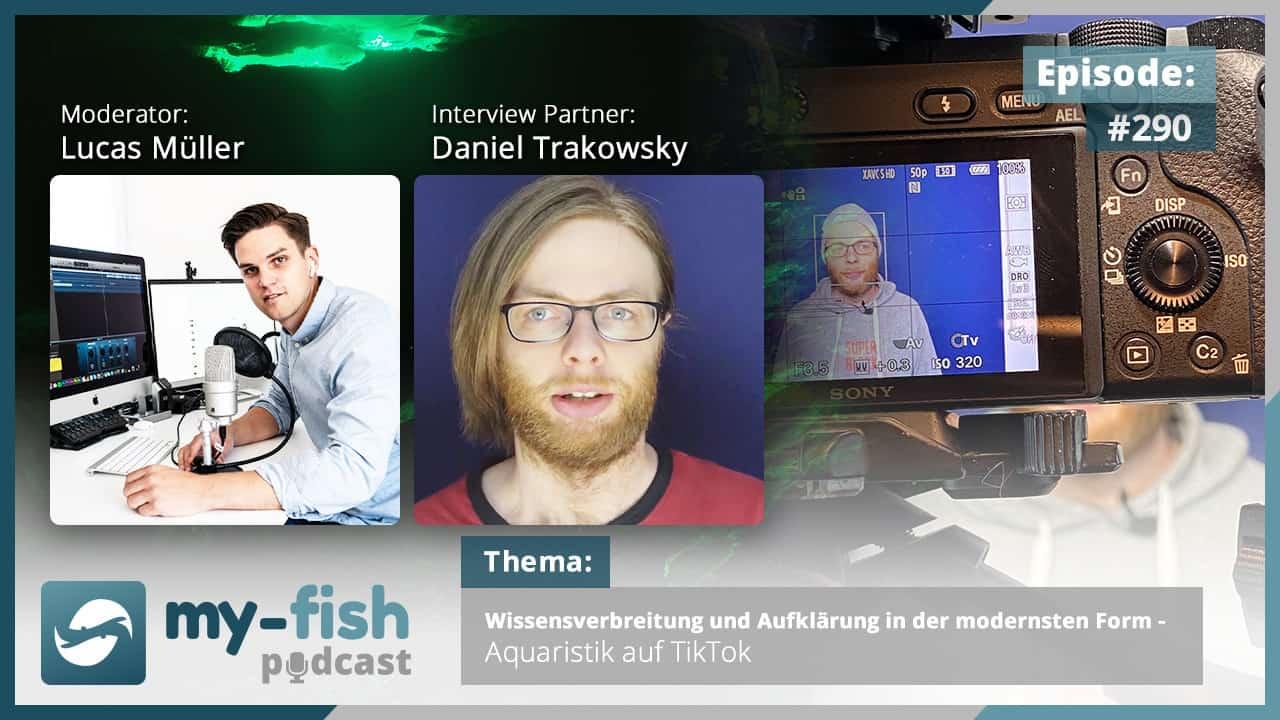 Podcast Episode #290: Wissensverbreitung und Aufklärung in der modernsten Form - Aquaristik auf TikTok (Daniel Trakowsky) 1