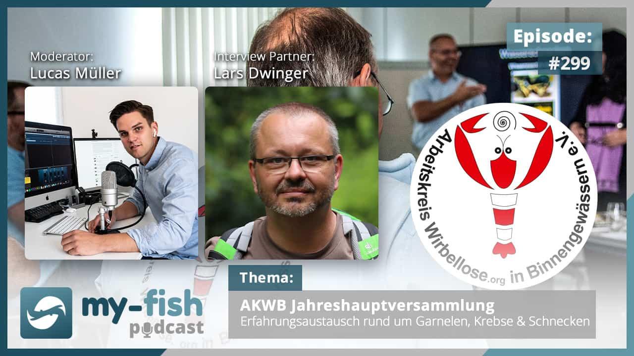 Podcast Episode #299: AKWB Jahreshauptversammlung - Erfahrungsaustausch rund um Garnelen, Krebse & Schnecken (Lars Dwinger)