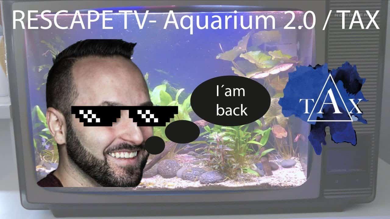 Tobis Aquaristikexzesse Video Tipp: RESCAPE TV - Aquarium 2.0